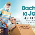 Bachche Ki Jaan Loge Kya Lyrics – Arijit Singh | 102 Not Out Ft. Amitabh Bachchan & Rishi Kapoor