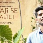 Ghar Se Nikalte Hi Lyrics – Armaan Malik Ft. Amaal Mallik | Reprise Version