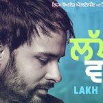 Lakh Vaari (Meri Nahiyo Dil Sunn Da) Lyrics – Amrinder Gill | Golak Bugni Bank Te Batua