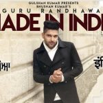 MADE IN INDIA LYRICS – Guru Randhawa