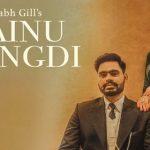 Mere Ton Bas Mainu Mangdi Lyrics – Prabh Gill Ft. Ginni Kapoor