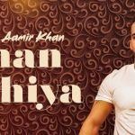 Ve Sunn Mere Chann Mahiya Lyrics – Aamir Khan | Ranjha Yaar