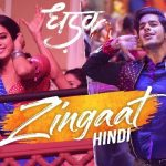 Zingaat (Jhingat Hindi Version) Lyrics – Dhadak Film Song