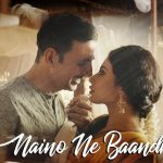 Naino Ne Baandhi Kaisi Dor Re Lyrics – Gold ft. Akshay Kumar & Mouni Roy