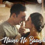 Naino Ne Baandhi Kaisi Dor Re Lyrics – Gold ft. Akshay Kumar & Mouni Roy