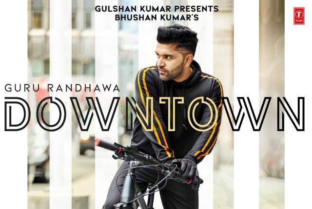 Downtown Lyrics- Guru Randhawa   New Punjabi Song