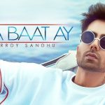 Kya Baat Ay Lyrics – Harrdy Sandhu | New Punjabi Song