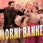Aaj Phir Kitthe Challi Ae Morni Banke Lyrics- Guru Randhawa & Neha Kakkar | Badhaai Ho Film