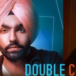 Double Cross Lyrics – Ammy Virk | Happy Raikoti