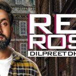 Red Rose Lyrics – Dilpreet Dhillon | Parmish Verma, Deep Jandu