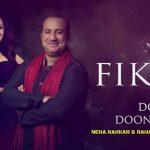 Tu Fikar Na Kareya Kar Lyrics- Rahat Fateh Ali Khan & Neha Kakkar