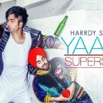 Yaarr Superstaar (Superstar Munde Mere Naal De) Lyrics- Harrdy Sandhu Ft. Varun & Manjot