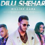 Dilli Shehar (Billo Ni Tere Gore Rang Da) Lyrics- Yash Kumar Ft. Millind Gaba | Music MG