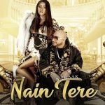 Haaye Ni Haaye Nain Tere Lyrics – B Praak | Jaani & SukhE Muzical Doctorz