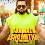 Gur Nalo Ishq Mitha (The YoYo Remake) Lyrics- Honey Singh ft. Malkit Singh