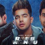 Main Tan Rabb Wangu Naam Tera Laina Lyrics- Jass Manak ft. Guri & Kartar Cheema