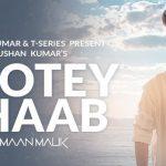 Tootey Tootey Khaab'an Vich Disda Ae Tu Lyrics- Armaan Malik | T-Series