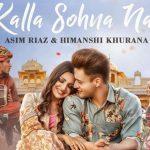 Tu Kalla Hi Sohna Nai Lyrics- Neha Kakkar ft. Himanshi Khurana & Asim Riaz