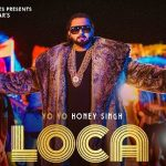 I'm Going Loca Loca Lyrics: New Song of Yo Yo Honey Singh | T-Series