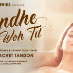 Tere Kandhe Ka Woh Til Lyrics – Sachet Tandon | Kumaar