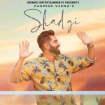 Oh Veere Mainu Shadgi (Chhad Gi) Lyrics – Parmish Verma